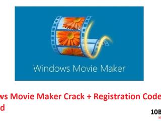 Windows Movie Maker Crack + Registration Code Updated