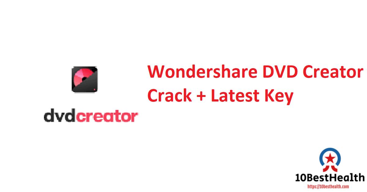 Wondershare DVD Creator Crack + Latest Key