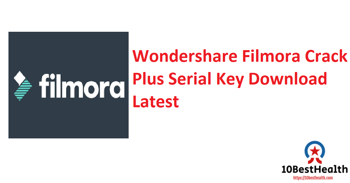 Wondershare Filmora Crack Plus Serial Key Download Latest