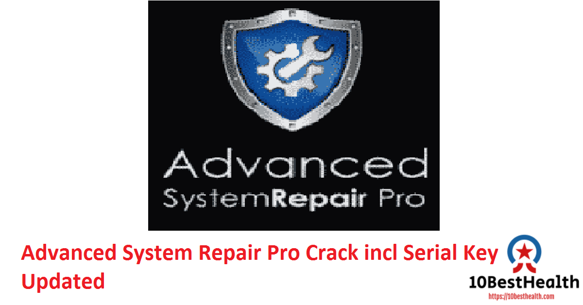 Advanced System Repair Pro Crack incl Serial Key Updated