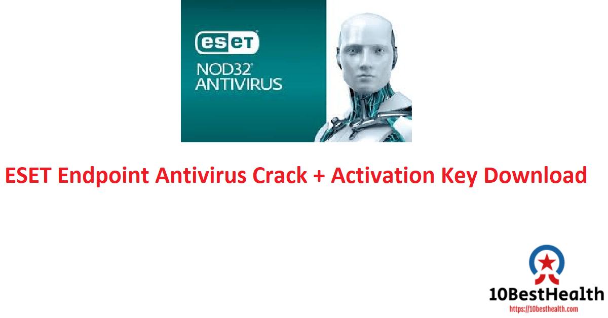 ESET Endpoint Antivirus Crack + Activation Key Download