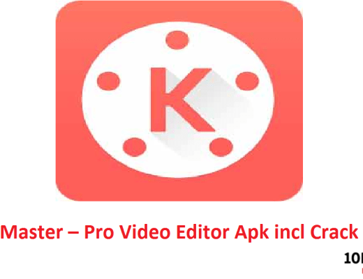 KineMaster – Pro Video Editor Apk incl Crack
