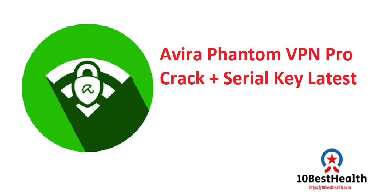 Avira Phantom VPN Pro Crack + Serial Key Latest