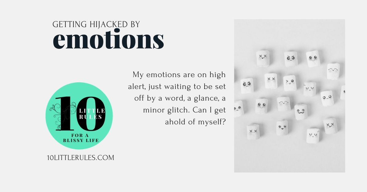 getting hijacked by emotions