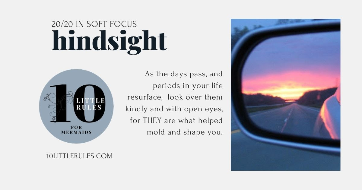 Hindsight in soft focus