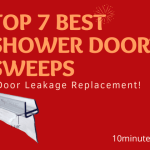 Top 7 Best Shower Door Sweeps