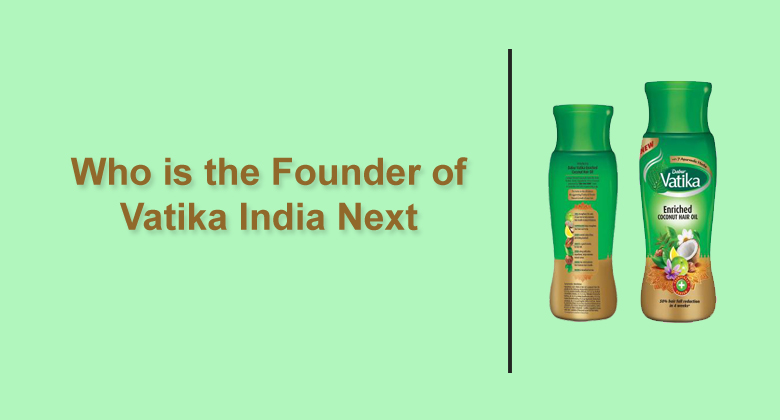Who is the Founder of Vatika India Next