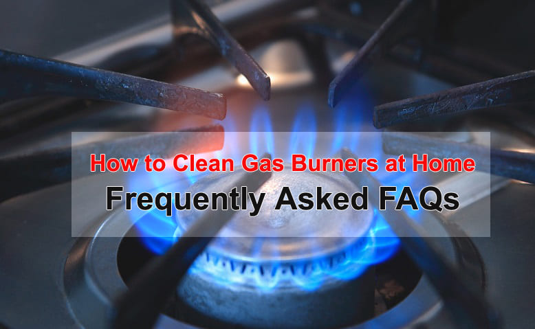 Cleaning the Gas Burner and the Stove