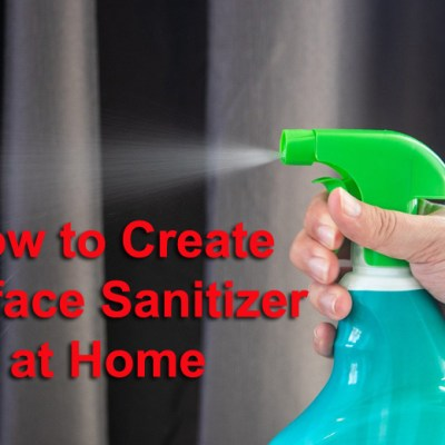 How to Create Surface Sanitizers at Home (DIY)
