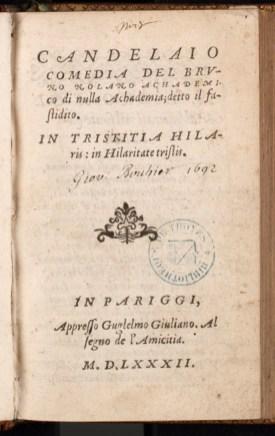 Candelaio, Comedia del Bruno Nolano achademico di nulla achademia ; detto il fastidito; Giordano Bruno.1582. aa.17.3710. Médiathèque du Grand Troyes. Photo E. Bord