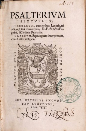 Psalterium sextuplex, Hebraeum, cum tribus Latinis, uidelicet Diui Hieronymi. 1530. Cote A.9.5004. Médiathèque du Grand Troyes. Photo P. Jacquinot