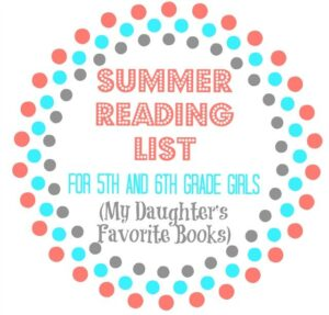 Summer reading list--books for 5th and 6th grade girls