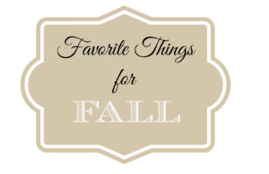 Our Favorites for Fall