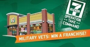 Military Veterans- enter to win a free 7-Eleven franchise!