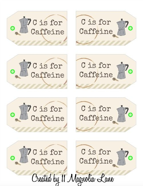 C is for Caffeine free printable gift tag--so cute on a coffee shop gift card! | 11 Magnolia Lane