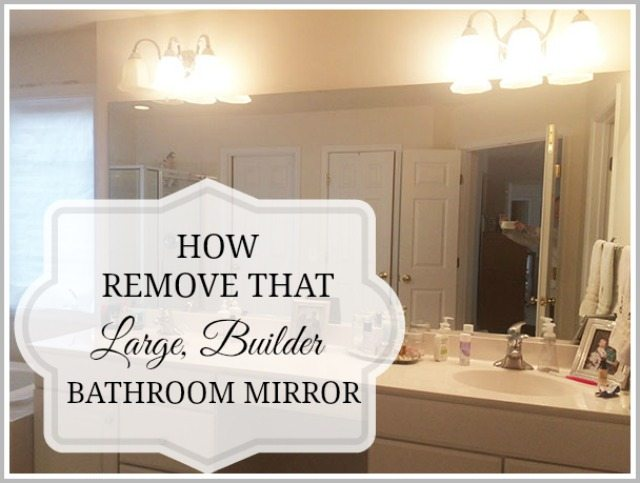 Remove A Large Bathroom Builder Mirror, How To Remove A Bathroom Mirror That Has Clips