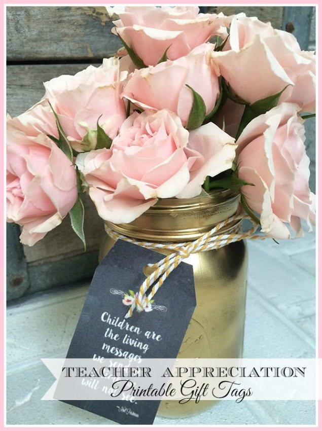 "Free printable Teacher Appreciation Gift Tags ""Children are the living messages we send to a time we will not see""--Neil Postman"