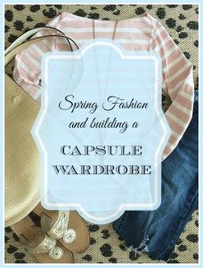 Spring Fashion Finds and Building a Capsule Wardrobe