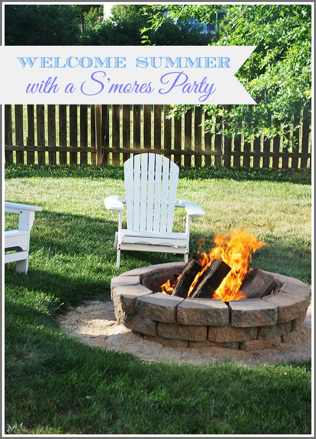 Welcome Summer--A S'mores and Fire Pit Party
