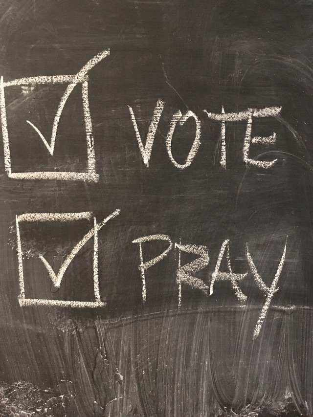 Vote and pray