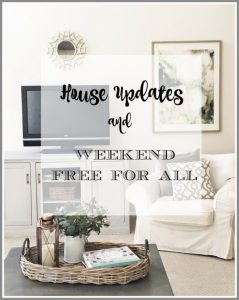 Weekend Free for All  + House Updates