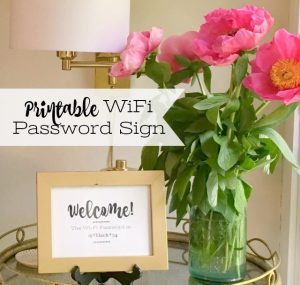 Prepping for Guests and Free Printable Wi-Fi Password Sign