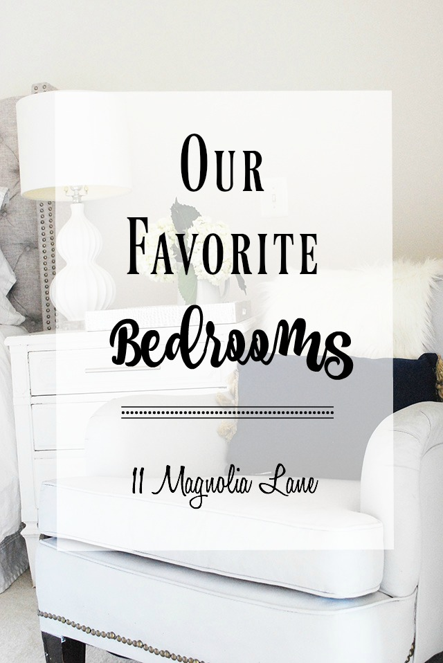 Our favorite bedrooms | 11 Magnolia Lane