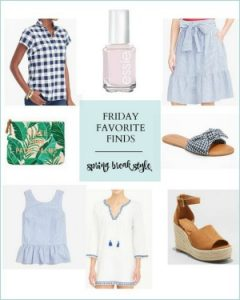 Friday Favorite Finds--Spring Break Style