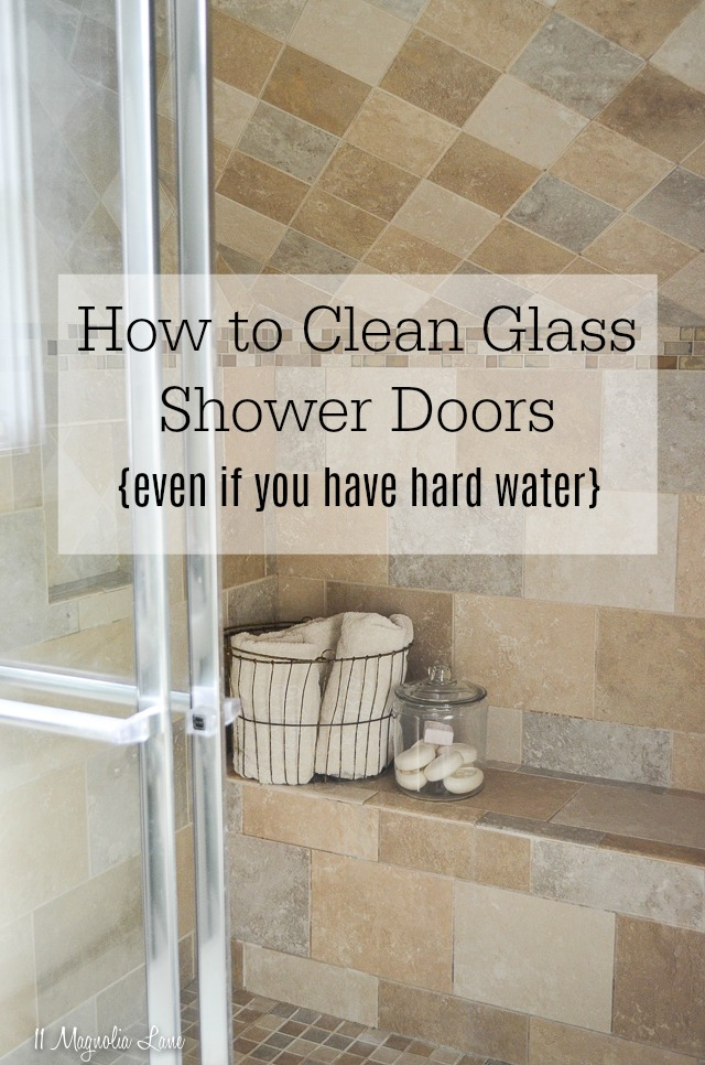 How to Clean Glass Shower Doors (Even If You Have Hard Water!) | 11 Magnolia Lane