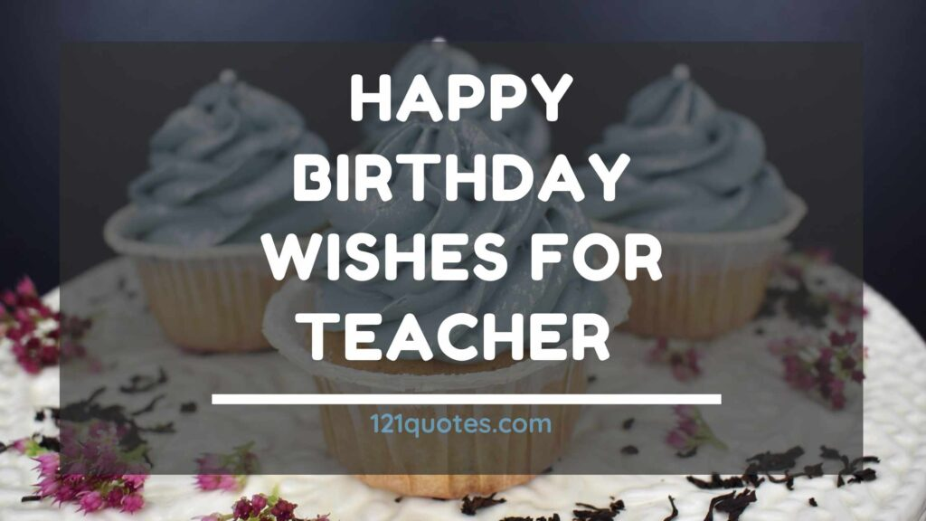 100 Beautiful Birthday Wishes For Teacher With Beautiful Images