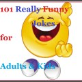 101 Really Funny Jokes for Adults & Kids