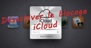 desactiver blocage icloud