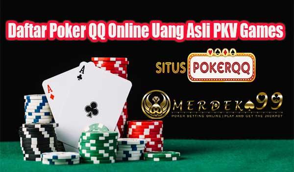Daftar Poker QQ Online Uang Asli PKV Games