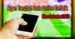 Merdekabet365 Agen Taruhan Bola Online Terbaik