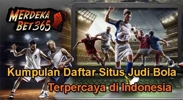 Kumpulan Daftar Situs Judi Bola Terpercaya Indonesia