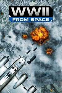 WWII From Space (2013)
