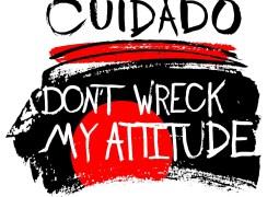 CUIDADO – Debut LP 'Don't Wreck My Attitude'