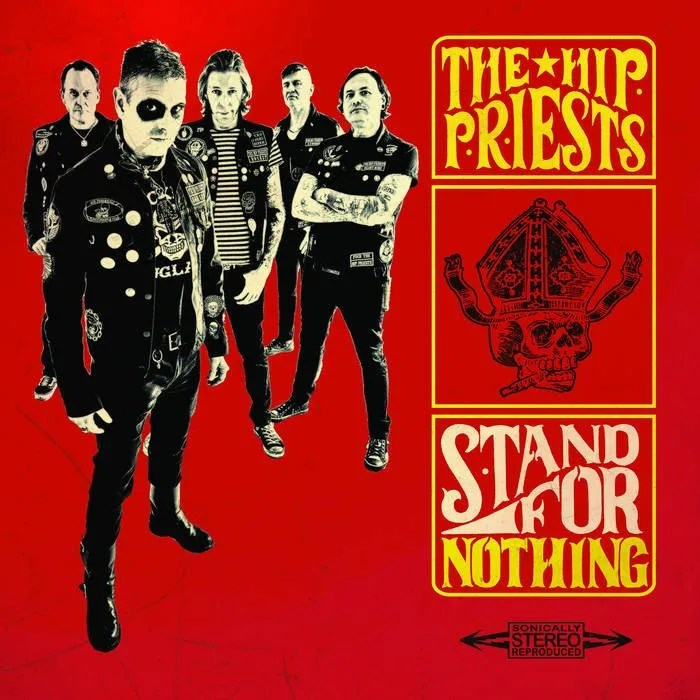 The Hip Priests - Stand For Nothing