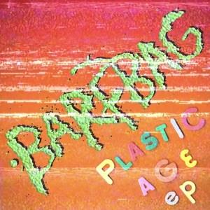 Barfbag - Plastic Age EP