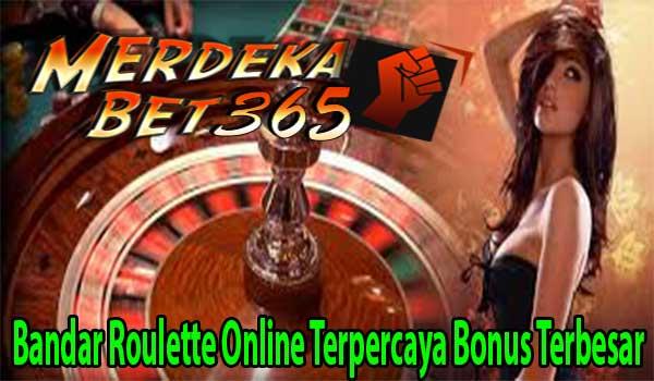 Bandar Roulette Online Terpercaya Bonus Terbesar