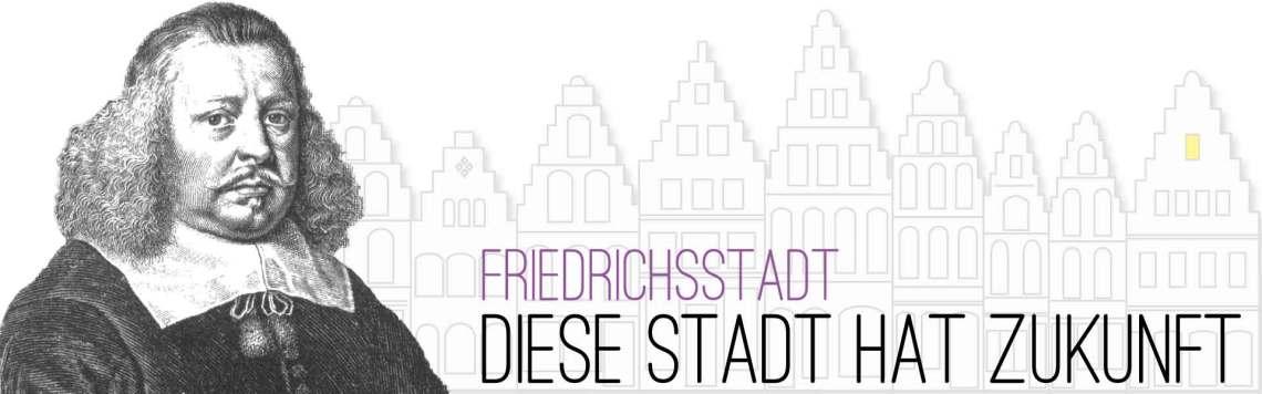 Friedrichstadt hat Zukunft