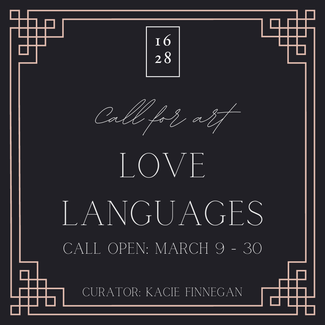 1628 Call to Artists: Falll 2021 Art Exhibition – Love Languages