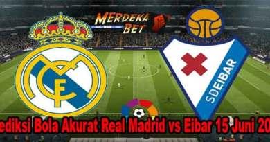 Prediksi Bola Akurat Real Madrid vs Eibar 15 Juni 2020