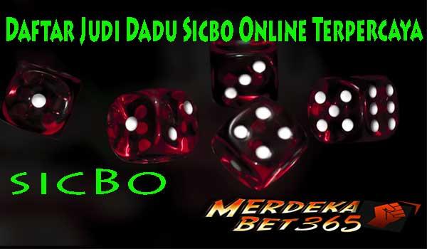 Daftar Judi Dadu Sicbo Online Terpercaya