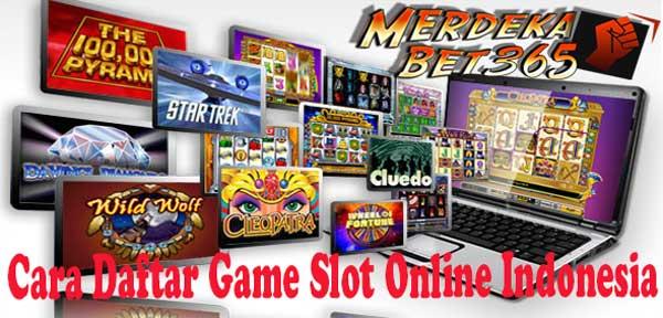 Cara Daftar Game Slot Online Indonesia