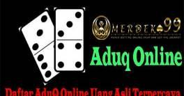 Daftar AduQ Online Uang Asli Terpercaya