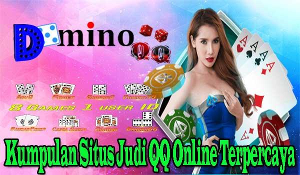 Kumpulan Situs Judi QQ Online Terpercaya