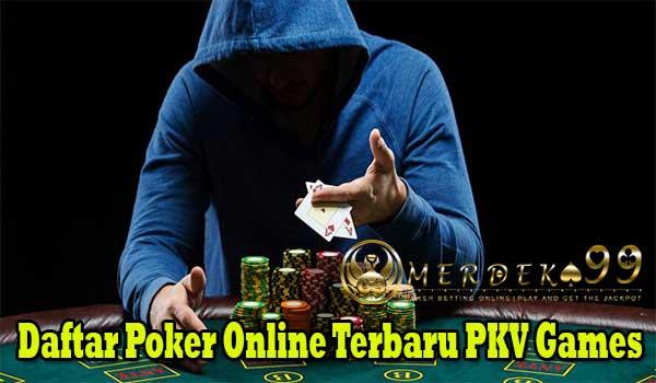 Daftar Poker Online Terbaru PKV Games