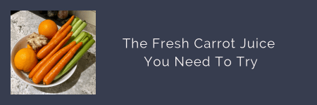 link button to blog post: Fresh Carrot Juice You Need To Try
