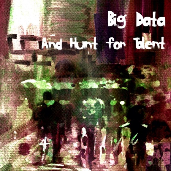 Big Data and the Talent Hunt
